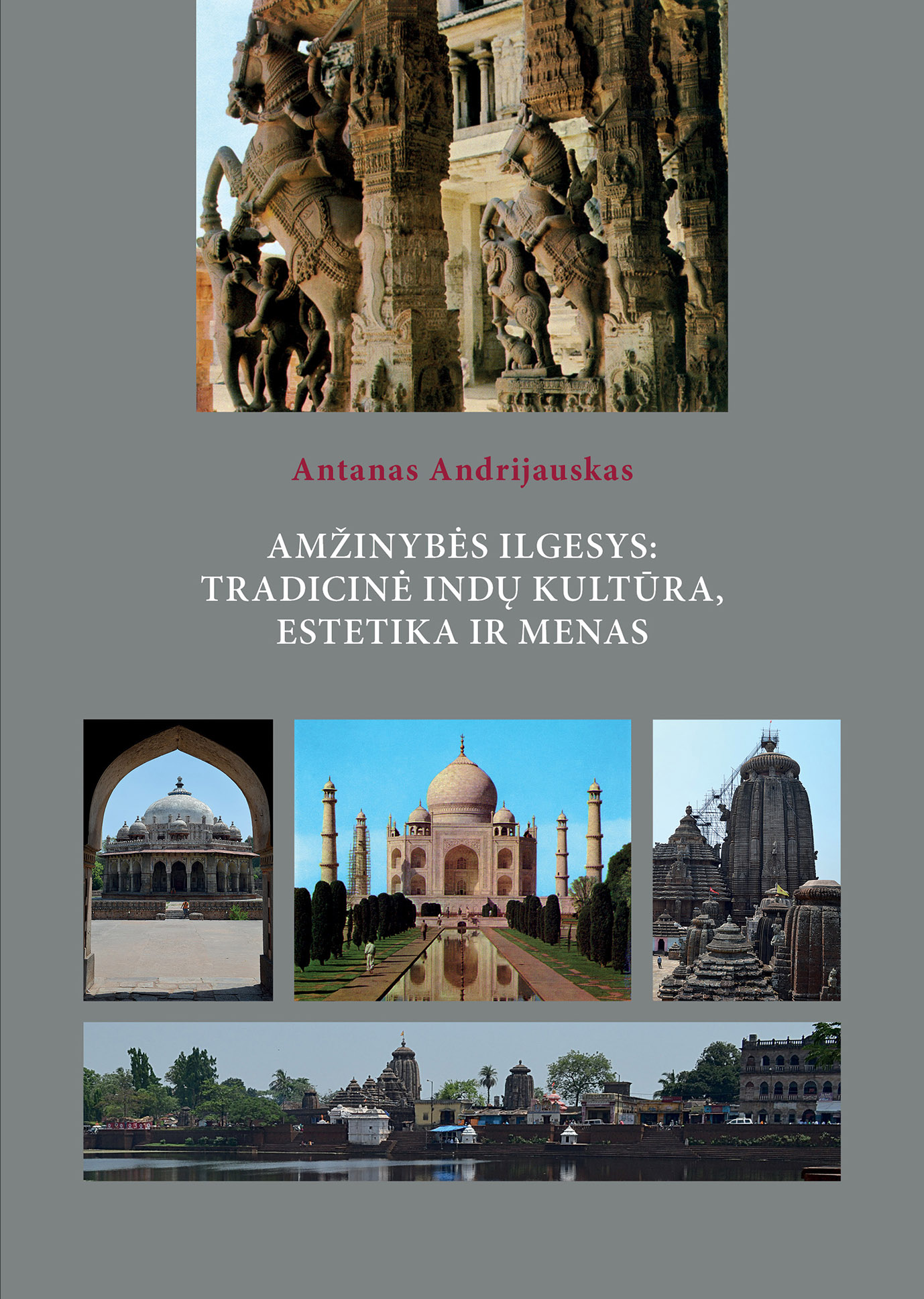 Amžinybės ilgesys: tradicinė indų kultūra, estetika ir menas
