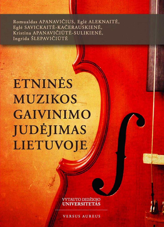 Etninės muzikos gaivinimo judėjimas Lietuvoje : XX a. 7 dešimtmetis – XXI a. pradžia