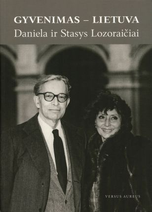 Gyvenimas – Lietuva : Daniela ir Stasys Lozoraičiai