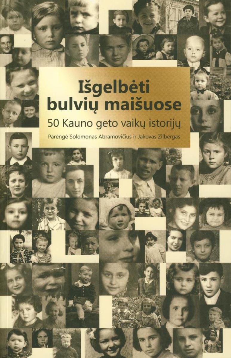 Išgelbėti bulvių maišuose : 50 Kauno geto vaikų istorijų