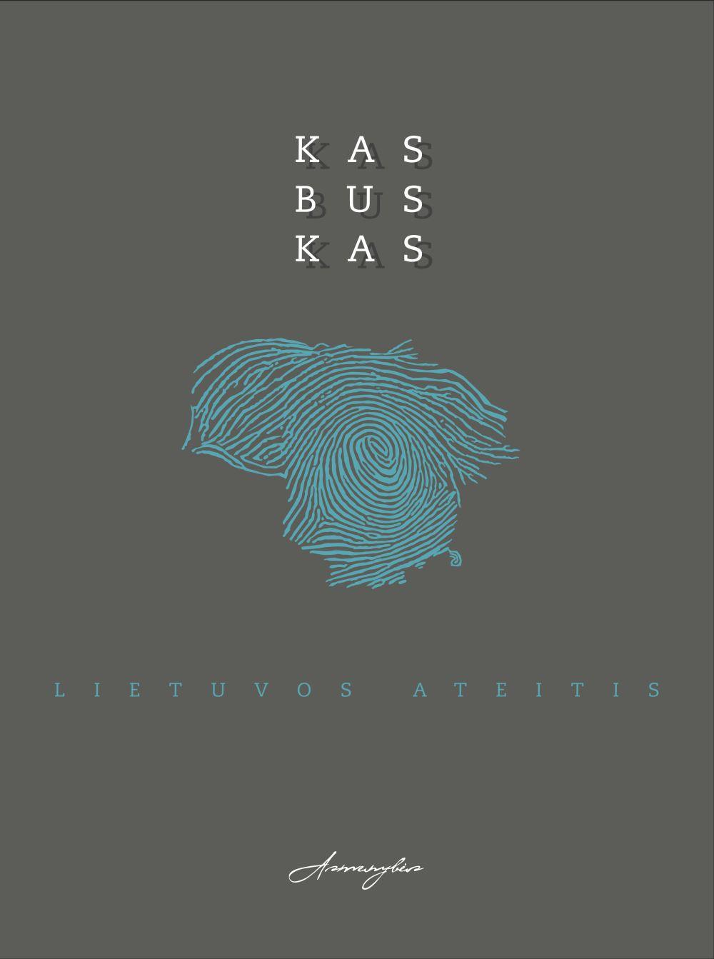 Kas bus kas : Lietuvos ateitis : asmenybės