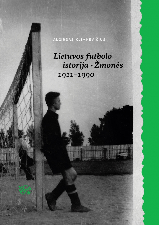 Lietuvos futbolo istorija. Žmonės, 1911-1990
