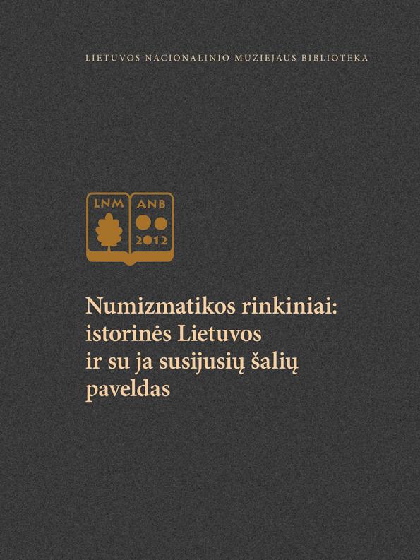 Numizmatikos rinkiniai: istorinės Lietuvos ir su ja susijusių šalių paveldas