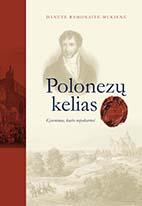 Polonezų kelias : gyvenimas, kurio nepakartosi