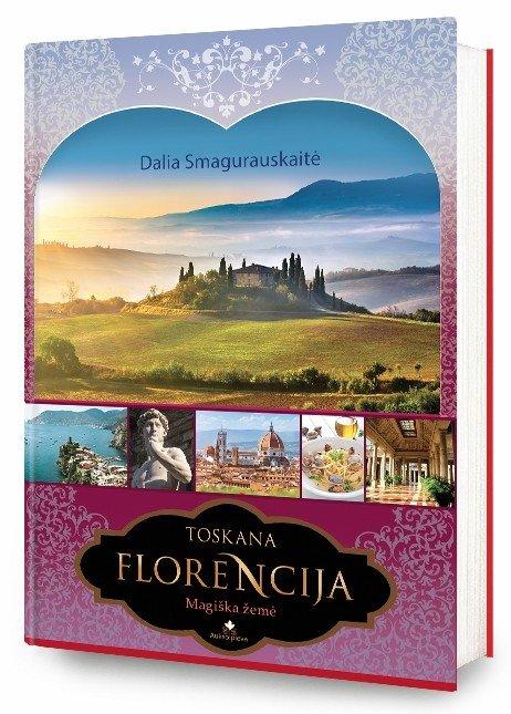 Toskana. Florencija : magiška žemė