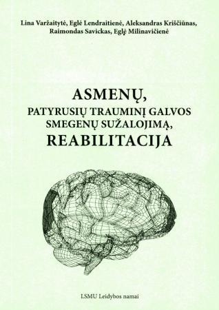 Asmenų, patyrusių trauminį galvos smegenų sužalojimą, reabilitacija