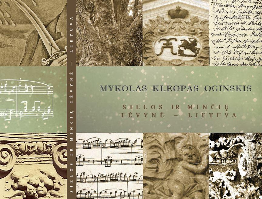 Mykolas Kleopas Oginskis : sielos ir minčių tėvynė – Lietuva