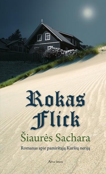 Šiaurės Sachara : romanas apie pamirštąją Kuršių neriją