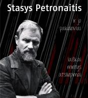 Aktorius Stasys Petronaitis ir jo pakeleiviai : laiškai, mintys, atsiliepimai