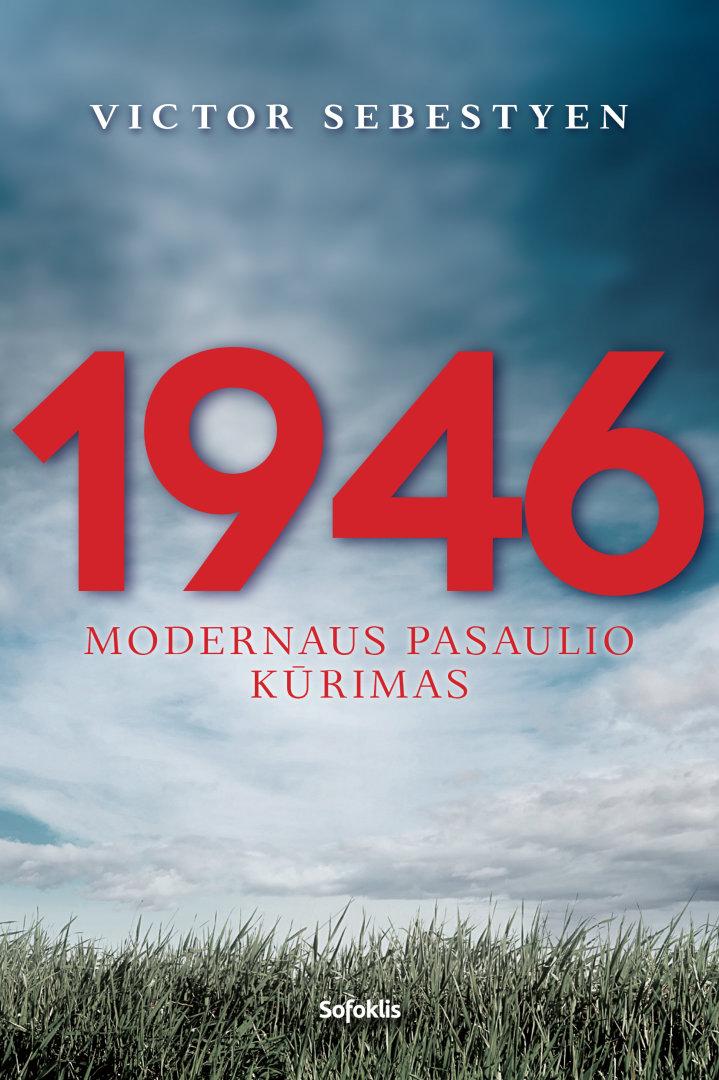 1946 : modernaus pasaulio kūrimas