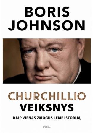 Churchillio veiksnys : kaip vienas žmogus lėmė istoriją