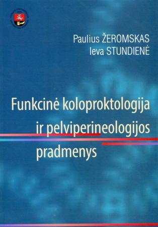 Funkcinė koloproktologija ir pelviperineologijos pradmenys