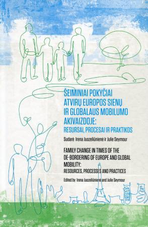 Šeiminiai pokyčiai atvirų Europos sienų ir globalaus mobilumo akivaizdoje: resursai, procesai ir praktikos