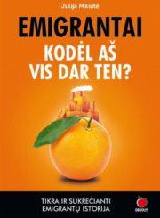 Emigrantai : kodėl aš vis dar ten?