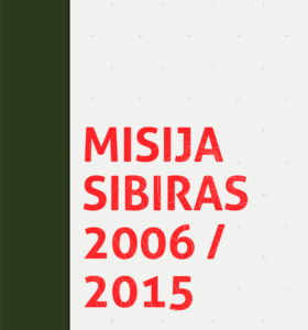 Misija Sibiras, 2006/2015