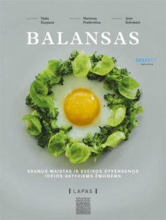 Balansas : skanus maistas ir sveikos gyvensenos idėjos aktyviems žmonėms
