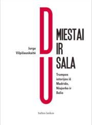 Du miestai ir sala : trumpos istorijos iš Madrido, Niujorko ir Balio