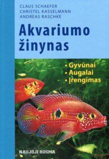 Akvariumo žinynas : gyvūnai, augalai, įrengimas