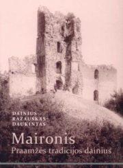 Maironis – praamžės tradicijos dainius