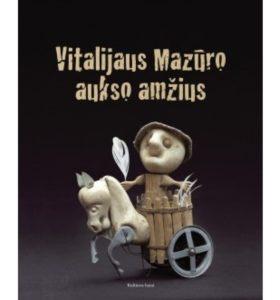 Vitalijaus Mazūro aukso amžius
