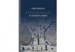Etnografija ir etnografo darbas : etnografinių tyrimų istorijos ir praktikos klausimai