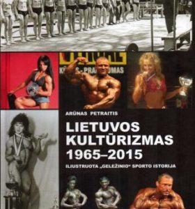 Lietuvos kultūrizmas, 1965-2015