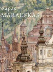 Juozapas Kamarauskas : dailininko, inžinieriaus architekto kūrybinis palikimas Lietuvos dailės muziejuje