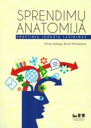 Sprendimų anatomija : praktinių įgūdžių lavinimas