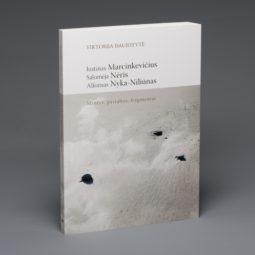 Justinas Marcinkevičius, Salomėja Nėris, Alfonsas Nyka-Niliūnas : mintys, pastabos, fragmentai