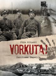 Vorkuta! : sukilimas lageryje