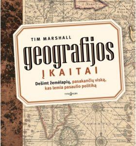 Geografijos įkaitai : dešimt žemėlapių, pasakančių viską, kas lemia pasaulio politiką