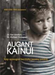 Augant Kainui : kaip apsaugoti berniukų jausmų pasaulį
