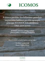 Kultūros paveldas šiuolaikiniame pasaulyje : tarptautiniai kultūros paveldo apsaugos principai ICOMOS dokumentuose 1965-2014 metais