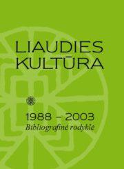 Liaudies kultūra, 1988-2003 : bibliografinė rodyklė