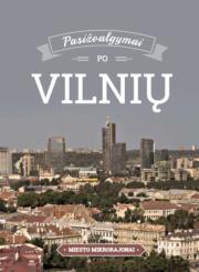 Pasižvalgymai po Vilnių : miesto mikrorajonai