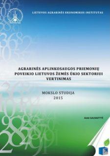 Agrarinės aplinkosaugos priemonių poveikio Lietuvos žemės ūkio sektoriui vertinimas: Mokslo studija