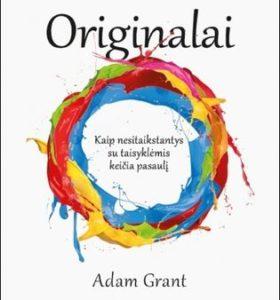 Originalai : kaip nesitaikstantys su taisyklėmis keičia pasaulį