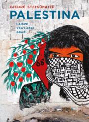 Palestina : laisvė yra labai graži