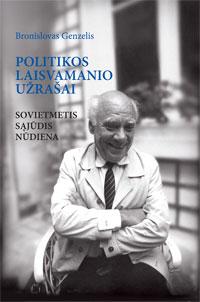 Politikos laisvamanio užrašai: sovietmetis, Sąjūdis, nūdiena