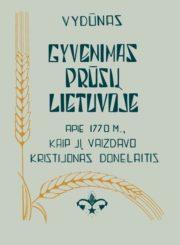 Gyvenimas Prūsų Lietuvoje apie 1770 m., kaip jį vaizdavo Kristijonas Donelaitis