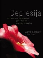 Depresija : atsiradimo priežastys, gydymas ir dvasinė pagalba