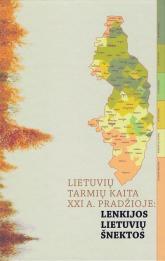 Lietuvių tarmių kaita XXI a. pradžioje : Lenkijos lietuvių šnektos