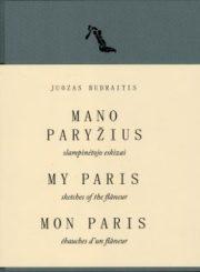 Mano Paryžius: slampinėtojo eskizai