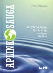 Aplinkosauga: šiuolaikinio valdymo iššūkiai
