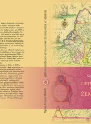 Lietuvos Didžiosios Kunigaikštystės žemėlapis ir jo variantai : sudarytas ir 1613 m. išleistas kunigaikščio M.K. Radvilos Našlaitėlio