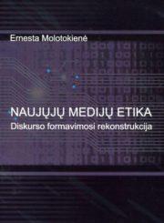 Naujųjų medijų etika : diskurso formavimosi rekonstrukcija
