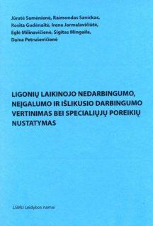 Ligonių laikinojo nedarbingumo, neįgalumo ir išlikusio darbingumo vertinimas bei specialiųjų poreikių nustatymas