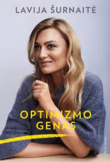 Optimizmo genas : renkiesi tu, kokią nori matyti save ir pasaulį!