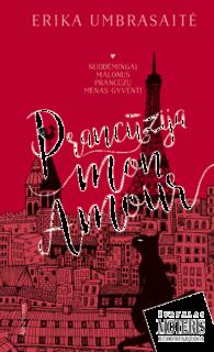 Prancūzija mon amour : nuodėmingai malonus prancūzų menas gyventi