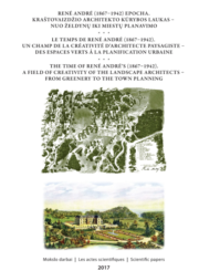 Rene Andre (1867 – 1942) epocha. Kraštovaizdžio architekto kūrybos laukas – nuo želdynų iki miestų planavimo